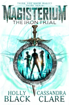 Magisterium: The Iron Trial, Paperback Book