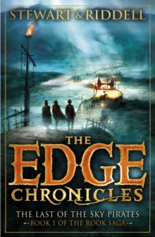 The Edge Chronicles 7: The Last of the Sky Pirates : First Book of Rook, Paperback Book