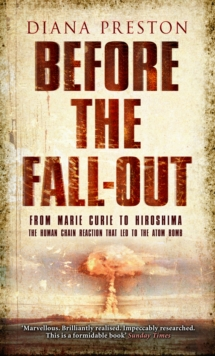 Before the Fall-out : From Marie Curie to Hiroshima, Paperback