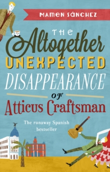 The Altogether Unexpected Disappearance of Atticus Craftsman, Paperback