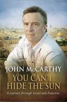 You Can't Hide the Sun : A Journey Through Palestine, Paperback Book