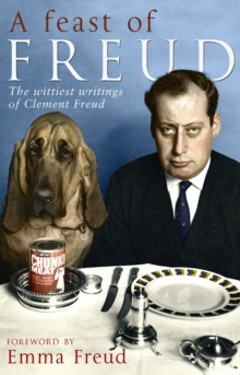 A Feast of Freud : The Wittiest Writings of Clement Freud, Paperback