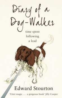 Diary of a Dog-walker : Time Spent Following a Lead, Paperback