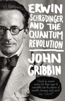 Erwin Schrodinger and the Quantum Revolution, Paperback