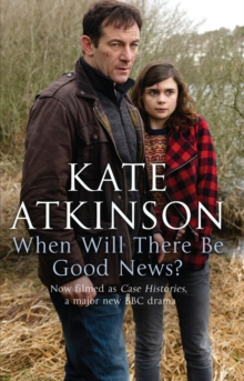 When Will There Be Good News? : (Jackson Brodie), Paperback