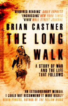 The Long Walk : A Story of War and the Life That Follows, Paperback