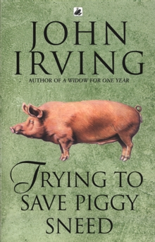 Trying to Save Piggy Sneed, Paperback Book