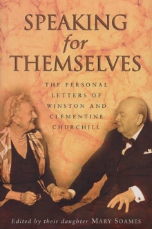 Speaking for Themselves : The Private Letters of Sir Winston and Lady Churchill, Paperback