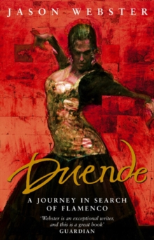 Duende : A Journey in Search of Flamenco, Paperback Book