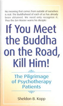 If You Meet Buddha on the Road, Kill Him, Paperback