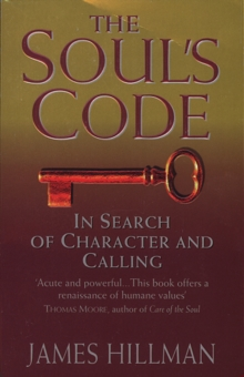 The Soul's Code : In Search of Character and Calling, Paperback