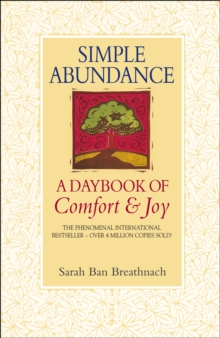 Simple Abundance : A Daybook of Comfort and Joy, Paperback