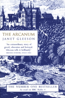 The Arcanum : Extraordinary True Story of the Invention of European Porcelain, Paperback Book