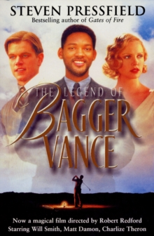 The Legend of Bagger Vance : A Novel of Golf and the Game of Life, Paperback