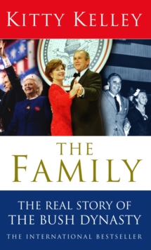 The Family : The Real Story of the Bush Dynasty, Paperback