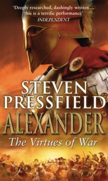 Alexander : The Virtues of War, Paperback