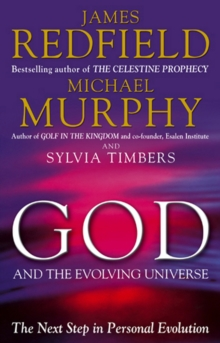 God and the Evolving Universe : The Next Step in Personal Evolution, Paperback