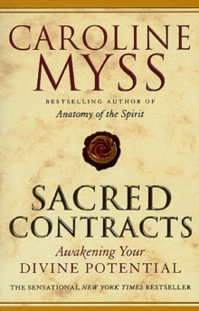 Sacred Contracts : Awakening Your Divine Potential, Paperback Book