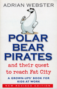 Polar Bear Pirates : A Grown Up's Book for Kids at Work, Paperback