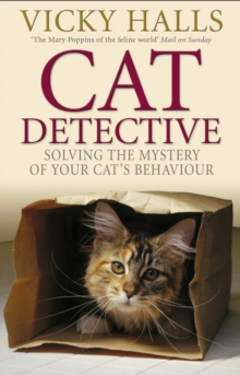 Cat Detective : Solving the Mystery of Your Cat's Behaviour, Paperback