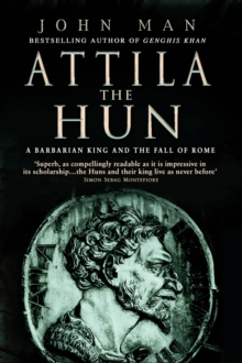 Attila The Hun : A Barbarian King and the Fall of Rome, Paperback Book