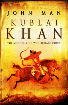 Kublai Khan : From Xanadu to Superpower, Paperback Book