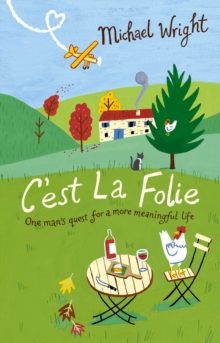 C'est la Folie : One Man's Quest for a More Meaningful Life, Paperback