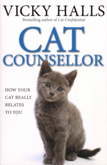 Cat Counsellor : How Your Cat Really Relates to You, Paperback