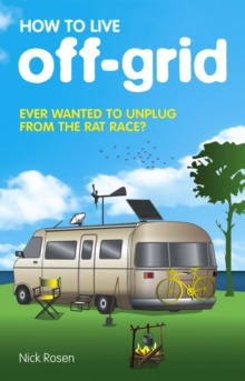 How to Live off-Grid : Journey Outside the System, Paperback