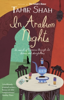In Arabian Nights : In Search of Morocco Through its Stories and Storytellers, Paperback