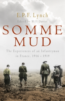 Somme Mud : The War Experiences of an Infantryman in France 1916-1919, Paperback