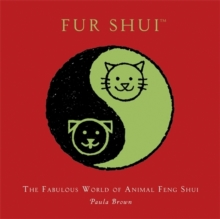 Fur Shui : An Introduction to Animal Feng Shui, Hardback Book