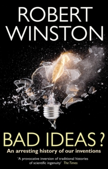 Bad Ideas? : An Arresting History of Our Inventions, Paperback