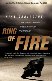 Ring of Fire : The Inside Story of Valentino Rossi and MotoGP, Paperback