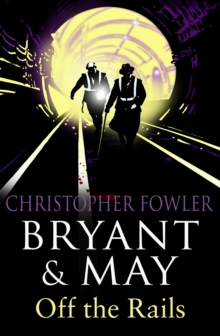 Bryant and May Off the Rails, Paperback