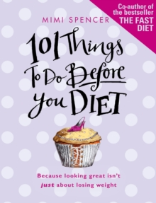 101 Things to Do Before You Diet, Paperback