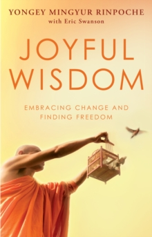 Joyful Wisdom : Embracing Change and Finding Freedom, Paperback Book