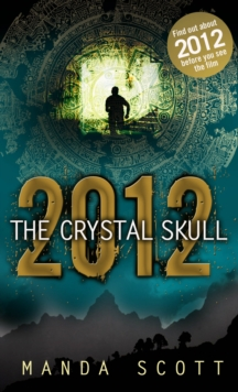 2012 the Crystal Skull, Paperback