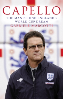 Capello : The Man Behind England's World Cup Dream, Paperback Book