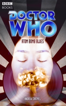 """Doctor Who"", Atom Bomb Blues, Paperback Book"