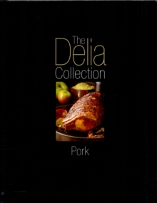 The Delia Collection, Pork, Hardback
