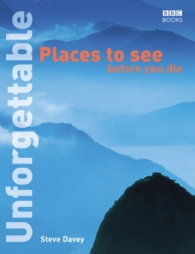 Unforgettable Places to See Before You Die, Paperback