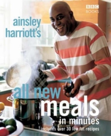 Ainsley Harriott's All-New Meals in Minutes, Hardback
