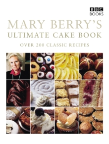 Mary Berry's Ultimate Cake Book : Over 200 Classic Recipes, Paperback