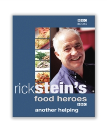 Rick Stein's Food Heroes : Another Helping, Hardback