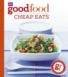 Good Food: Cheap Eats : Triple-tested Recipes, Paperback Book