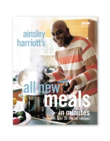 Ainsley Harriott's All New Meals in Minutes, Paperback Book