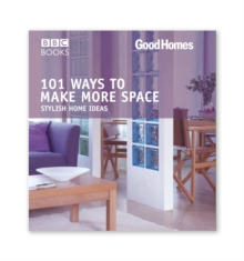 Good Homes: 101 Ways to Make More Space : Stylish Home Ideas, Paperback