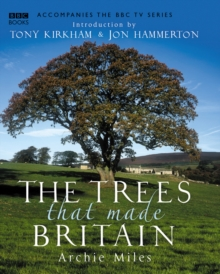 The Trees That Made Britain, Hardback Book