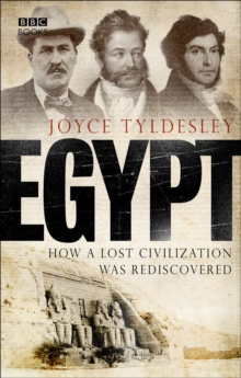 Egypt : How a Lost Civilization Was Rediscovered, Paperback Book